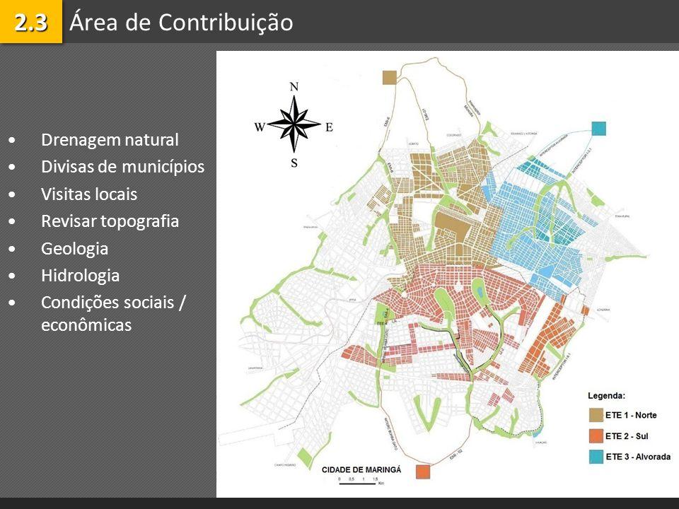 Área de Contribuição2.32.3 Drenagem natural Divisas de municípios Visitas locais Revisar topografia Geologia Hidrologia Condições sociais / econômicas