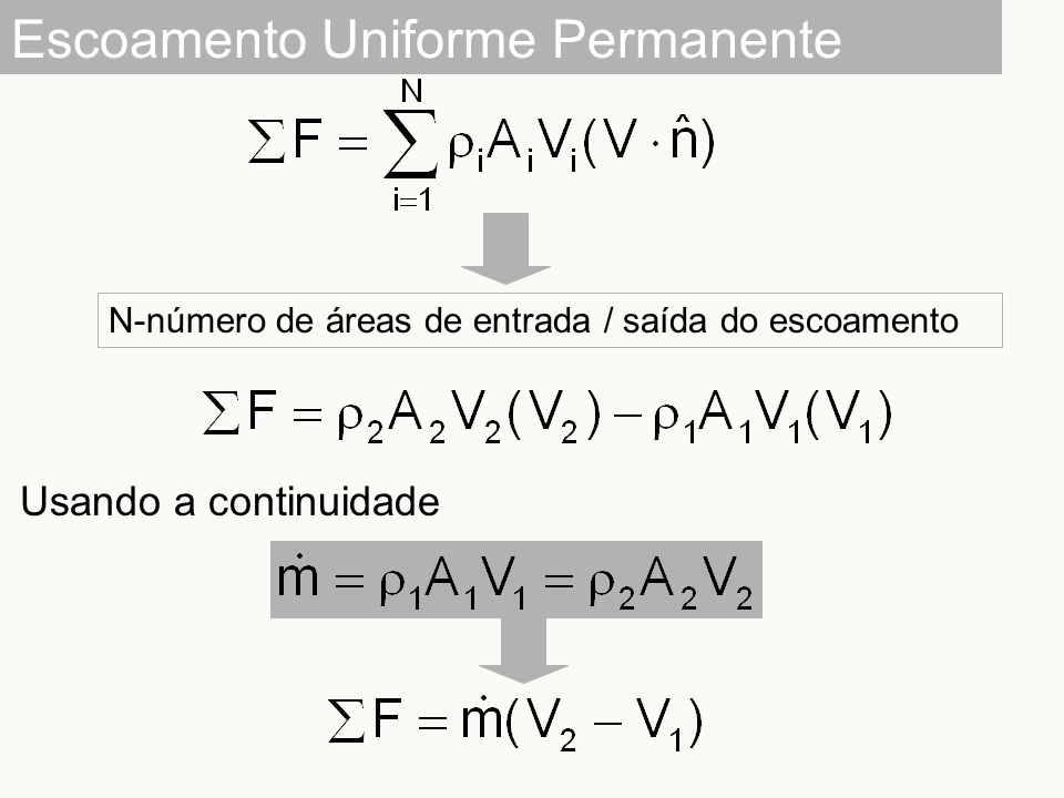Escoamento Uniforme Permanente N-número de áreas de entrada / saída do escoamento Usando a continuidade
