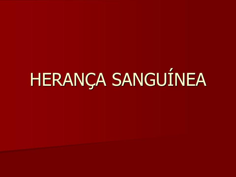 HERANÇA SANGUÍNEA