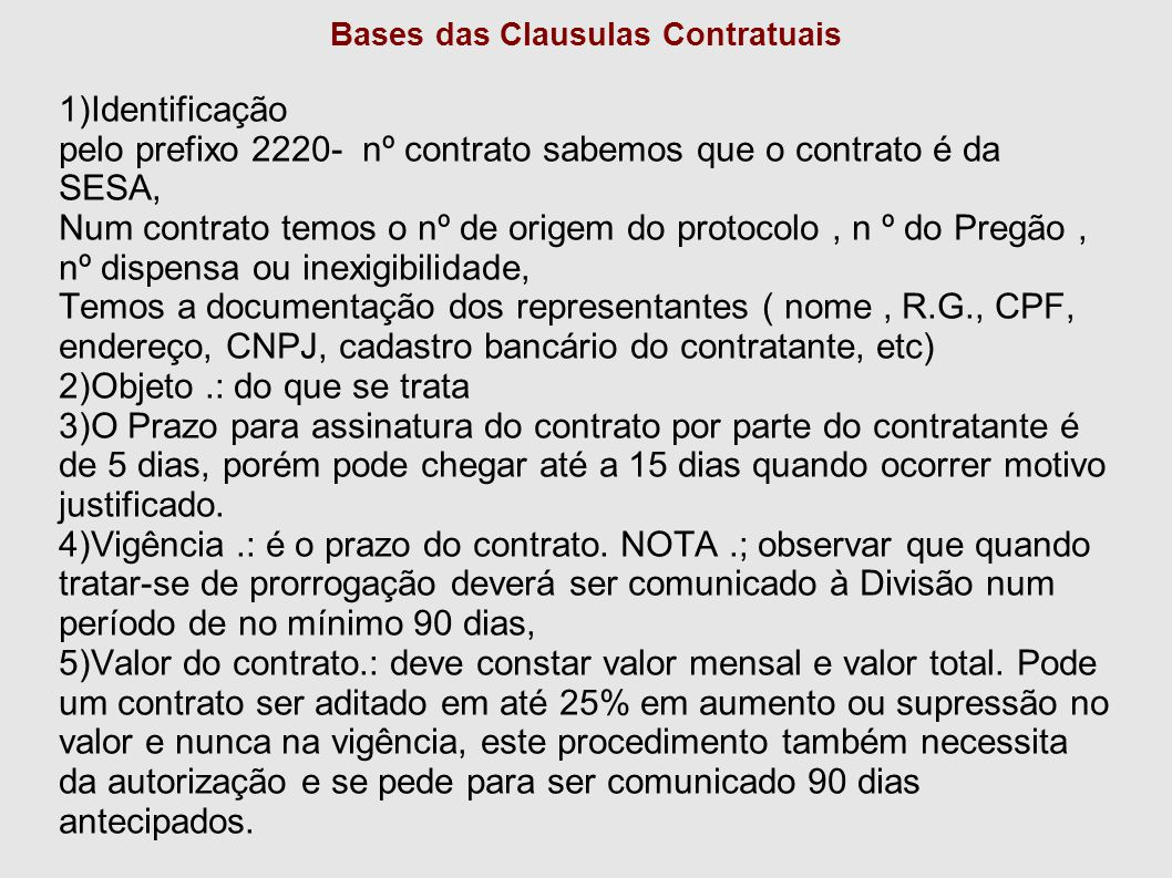 Bases das Clausulas Contratuais 1)Identificação pelo prefixo 2220- nº contrato sabemos que o contrato é da SESA, Num contrato temos o nº de origem do