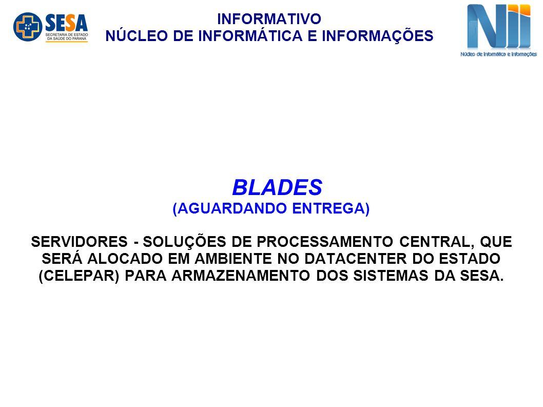 BLADES (AGUARDANDO ENTREGA) SERVIDORES - SOLUÇÕES DE PROCESSAMENTO CENTRAL, QUE SERÁ ALOCADO EM AMBIENTE NO DATACENTER DO ESTADO (CELEPAR) PARA ARMAZENAMENTO DOS SISTEMAS DA SESA.