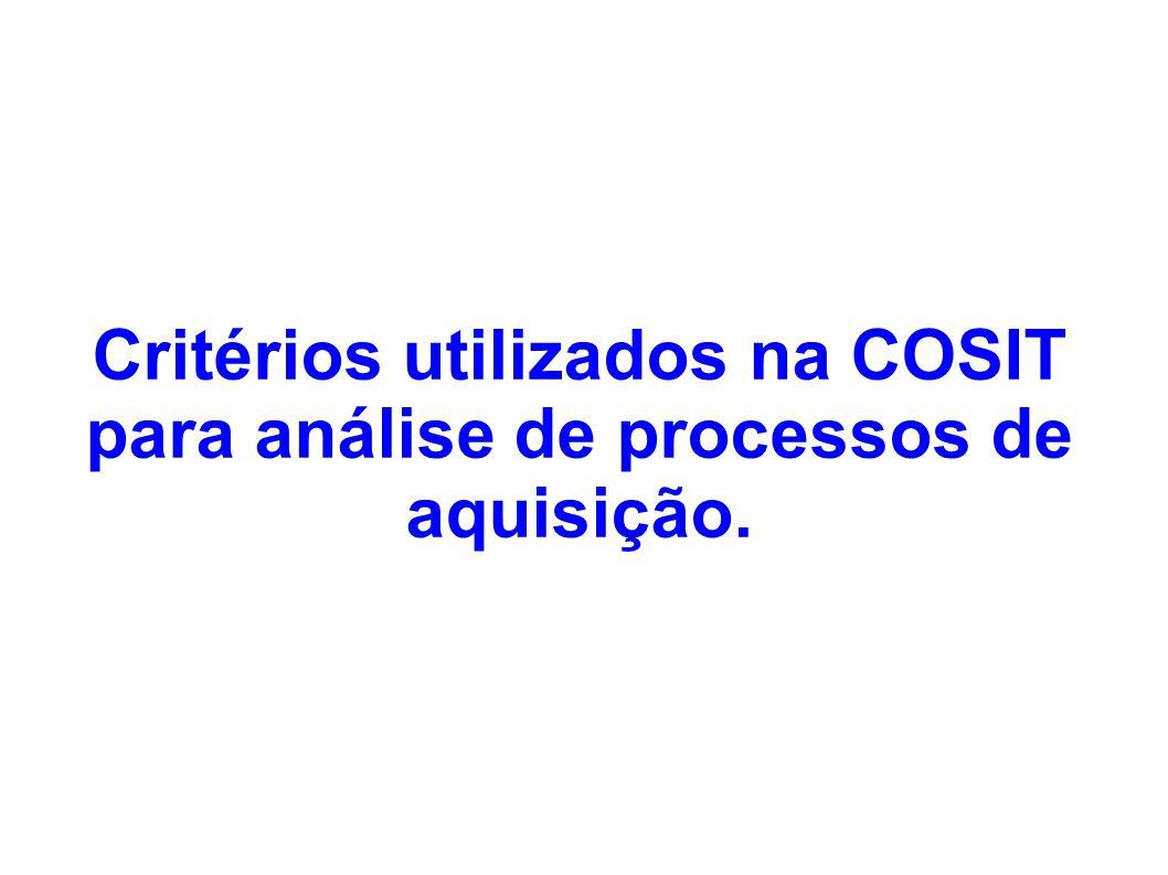 Critérios utilizados na COSIT para análise de processos de aquisição.