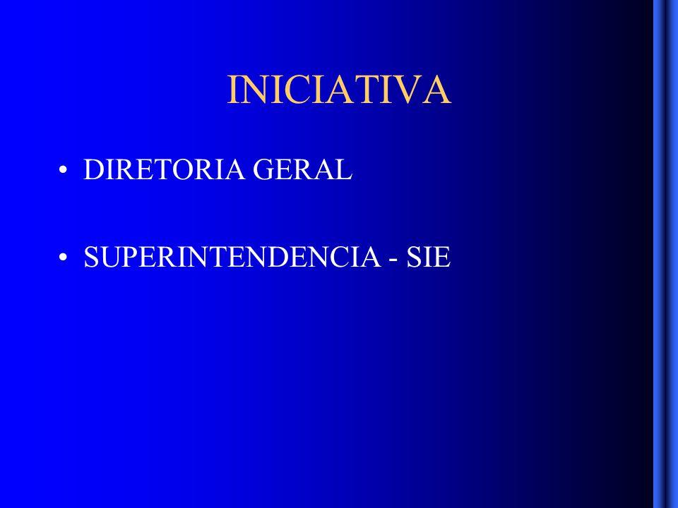 INICIATIVA DIRETORIA GERAL SUPERINTENDENCIA - SIE