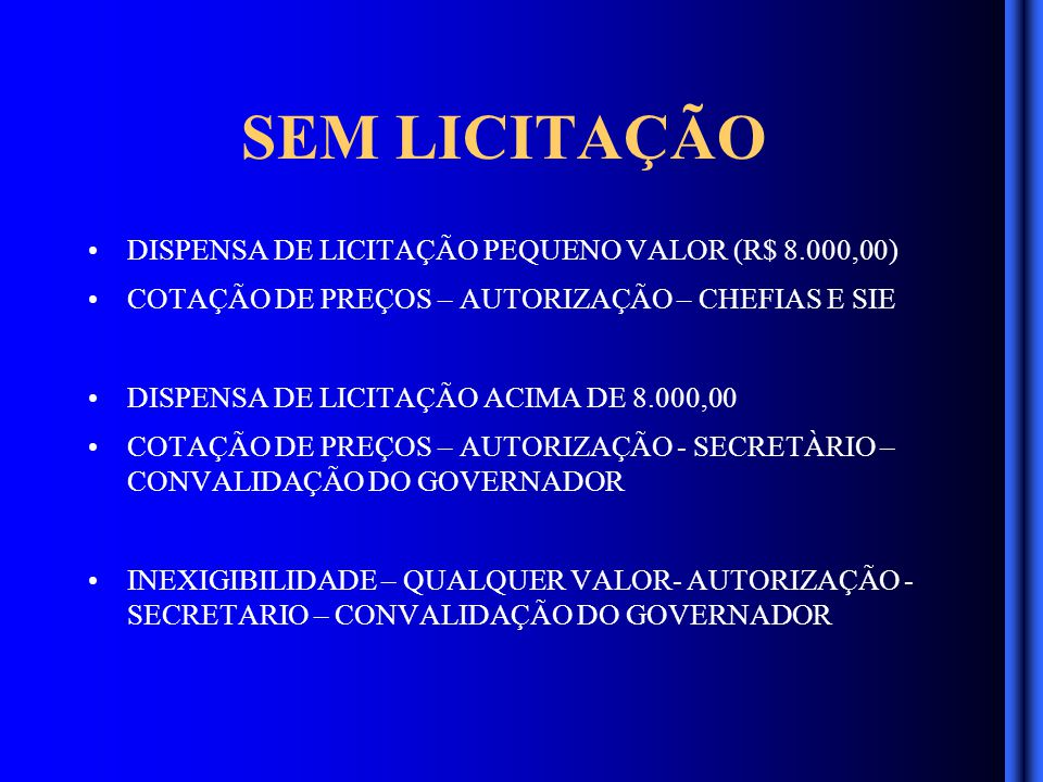 COM LICITAÇÃO CONTRATAÇÃO IMEDIATA PREGÃO ELETRONICO E PRESENCIAL AUTORIZAÇÃO - SECRETARIO OU GOVERNADOR REALIZAÇÃO SESA CONTRATAÇÃO FUTURA REGISTRO DE PREÇOS PREGÃO ELETRONICO E PRESENCIAL AUTORIZAÇÃO - GOVERNADOR REALIZAÇÃO DEAM-SEAP