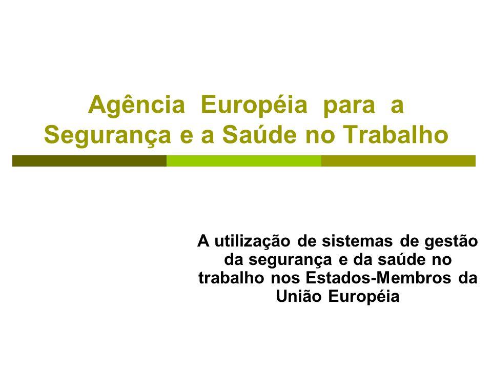 Agência Européia para a Segurança e a Saúde no Trabalho A utilização de sistemas de gestão da segurança e da saúde no trabalho nos Estados-Membros da