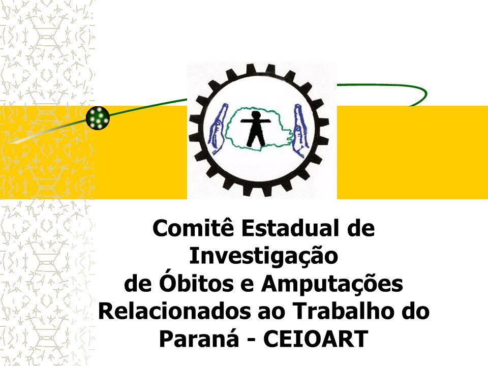 Comitê Estadual de Investigação de Óbitos e Amputações Relacionados ao Trabalho do Paraná - CEIOART