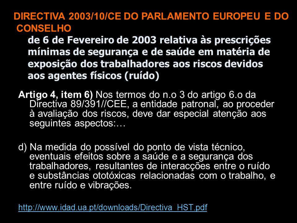de 6 de Fevereiro de 2003 relativa às prescrições mínimas de segurança e de saúde em matéria de exposição dos trabalhadores aos riscos devidos aos age