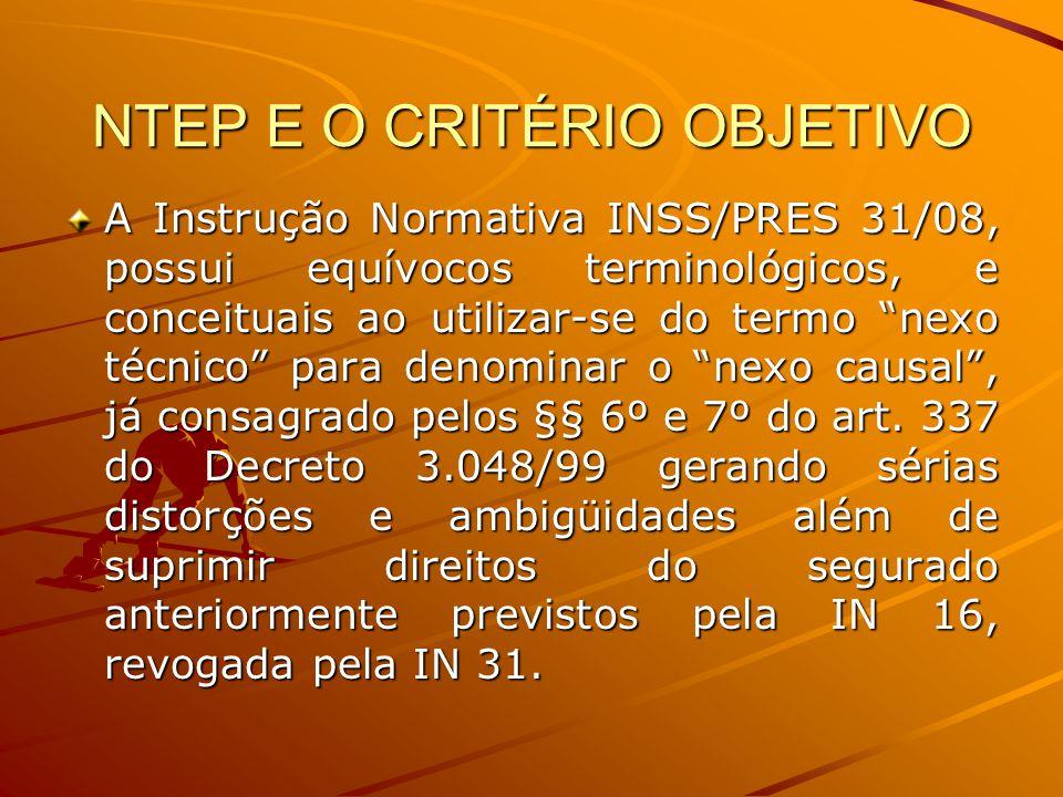 """NTEP E O CRITÉRIO OBJETIVO A Instrução Normativa INSS/PRES 31/08, possui equívocos terminológicos, e conceituais ao utilizar-se do termo """"nexo técnico"""