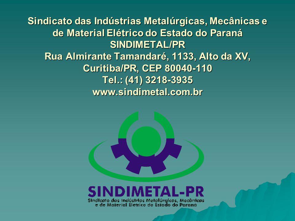 Sindicato das Indústrias Metalúrgicas, Mecânicas e de Material Elétrico do Estado do Paraná SINDIMETAL/PR Rua Almirante Tamandaré, 1133, Alto da XV, C