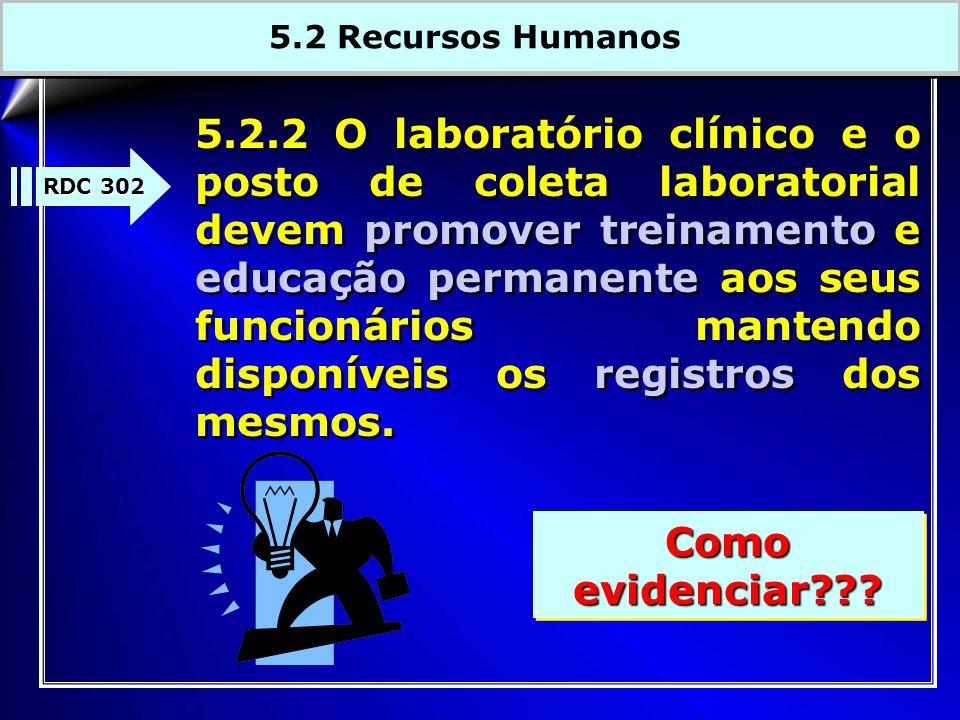 5.2.2 O laboratório clínico e o posto de coleta laboratorial devem promover treinamento e educação permanente aos seus funcionários mantendo disponíve