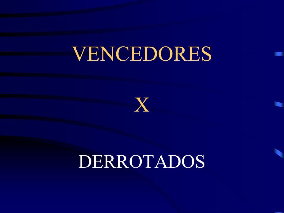 VENCEDORES X DERROTADOS