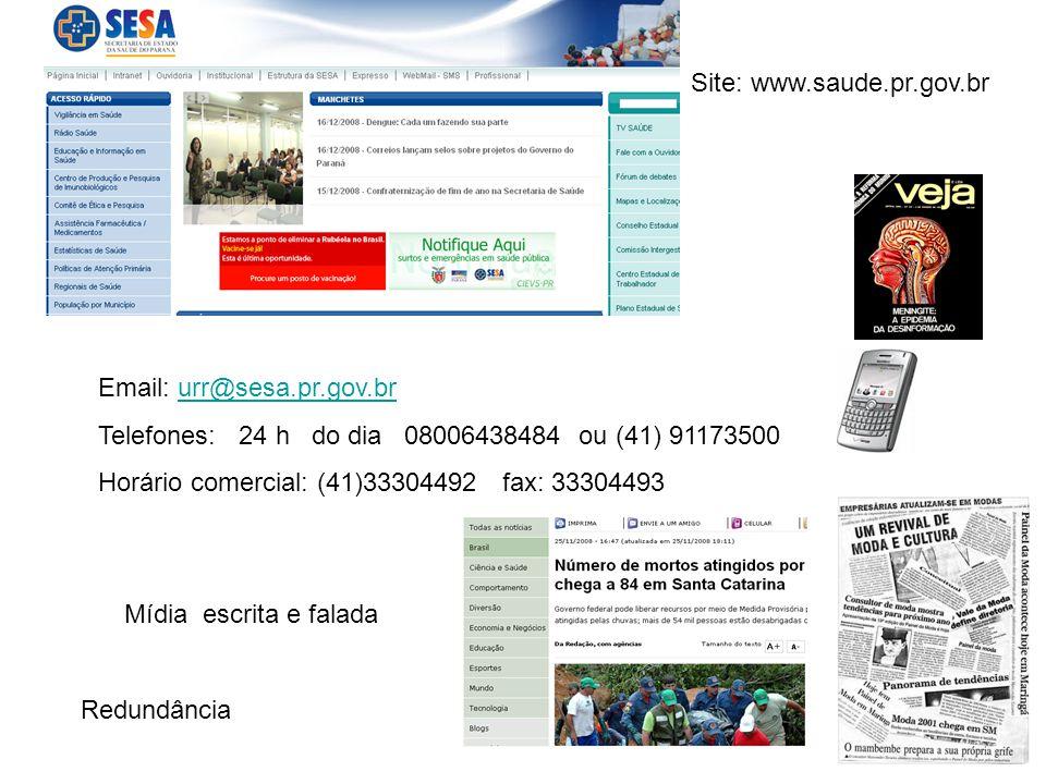 Email: urr@sesa.pr.gov.brurr@sesa.pr.gov.br Telefones: 24 h do dia 08006438484 ou (41) 91173500 Horário comercial: (41)33304492 fax: 33304493 Site: ww