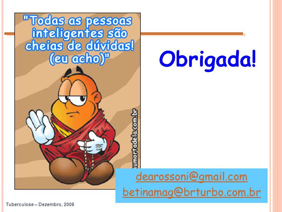 dearossoni@gmail.com betinamag@brturbo.com.br Obrigada!