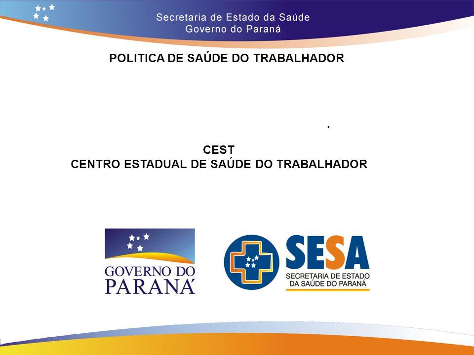 POLITICA DE SAÚDE DO TRABALHADOR. CEST CENTRO ESTADUAL DE SAÚDE DO TRABALHADOR