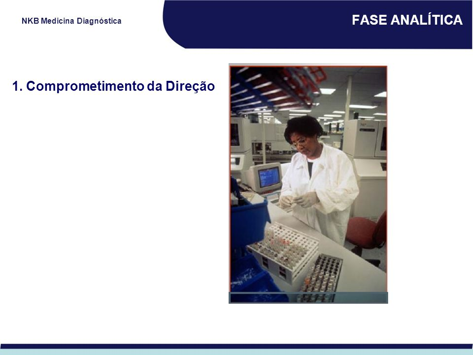 NKB Medicina Diagnóstica FASE ANALÍTICA 1. Comprometimento da Direção