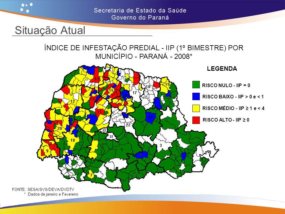 Situação Atual ÍNDICE DE INFESTAÇÃO PREDIAL - IIP (1º BIMESTRE) POR MUNICÍPIO - PARANÁ - 2008* LEGENDA RISCO NULO - IIP = 0 RISCO BAIXO - IIP > 0 e <