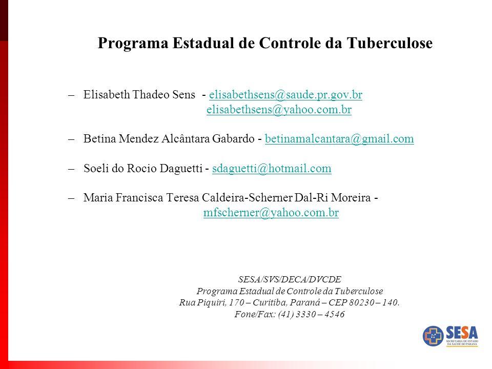 Programa Estadual de Controle da Tuberculose –Elisabeth Thadeo Sens - elisabethsens@saude.pr.gov.brelisabethsens@saude.pr.gov.br elisabethsens@yahoo.c