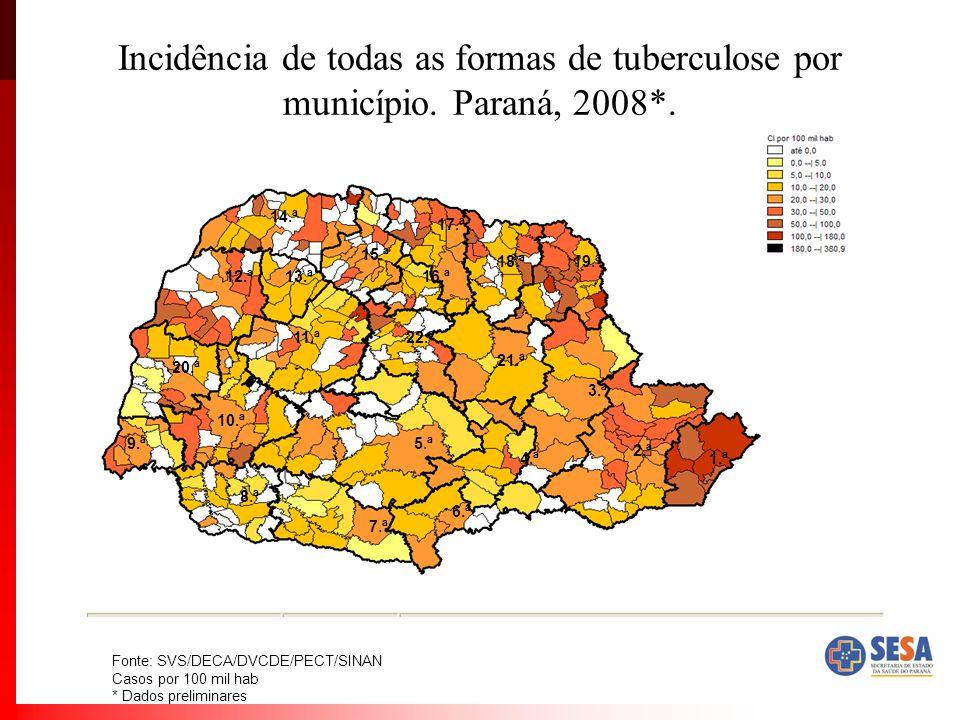 Incidência de todas as formas de tuberculose por município. Paraná, 2008*. Fonte: SVS/DECA/DVCDE/PECT/SINAN Casos por 100 mil hab * Dados preliminares