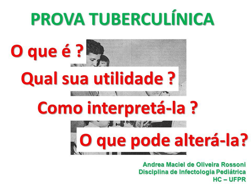 Comportamentos da reação tuberculínica Fase pré - tuberculínica (3 a 4 semanas) 0 5 15 10 20 Tamanho da enduração (em mm) velhice Curva da infecção com queda da resposta tuberculínica ou do BCG Infecção ou Vacinação PPD Novo PPD Resposta booster ou reação anamnéstica ou nova infecção Curva da infecção infecção natural Tuberculose - Diagnóstico Fonte:Fiuza de Melo