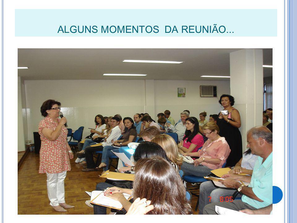 ALGUNS MOMENTOS DA REUNIÃO...