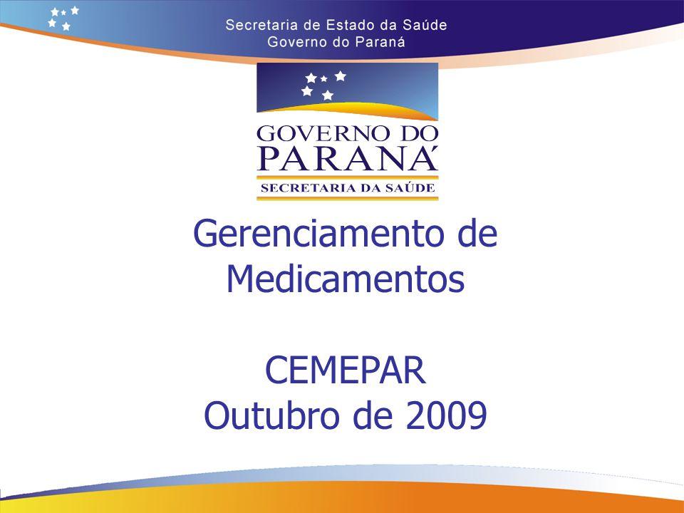 Gerenciamento de Medicamentos CEMEPAR Outubro de 2009