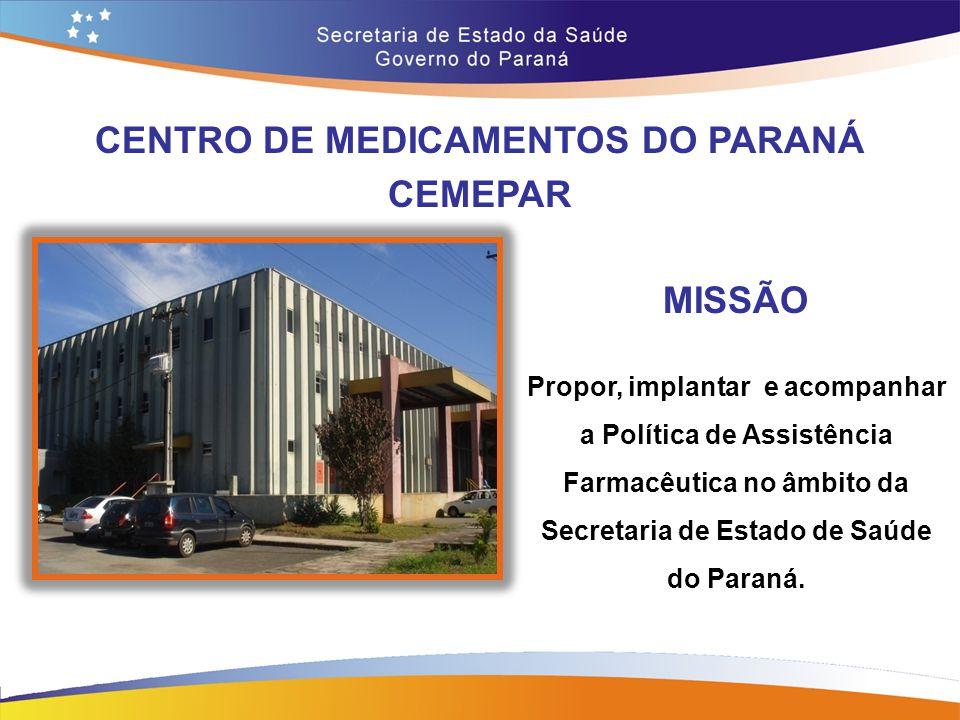 MISSÃO Propor, implantar e acompanhar a Política de Assistência Farmacêutica no âmbito da Secretaria de Estado de Saúde do Paraná. CENTRO DE MEDICAMEN