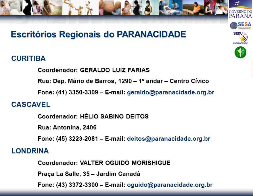 PACTO ESTADUAL PELA VIDA PACTO ESTADUAL PELA VIDA Escritórios Regionais do PARANACIDADE CURITIBA Coordenador: GERALDO LUIZ FARIAS Rua: Dep. Mário de B