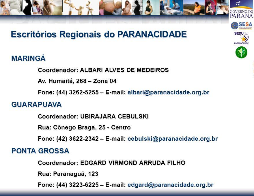 PACTO ESTADUAL PELA VIDA PACTO ESTADUAL PELA VIDA Escritórios Regionais do PARANACIDADE MARINGÁ Coordenador: ALBARI ALVES DE MEDEIROS Av. Humaitá, 268