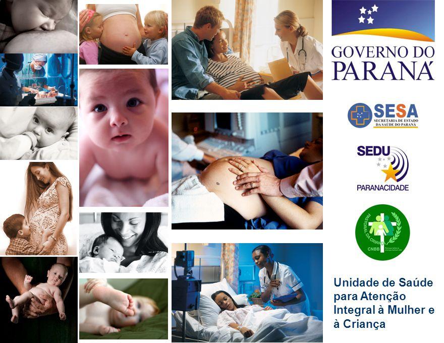 PACTO ESTADUAL PELA VIDA PACTO ESTADUAL PELA VIDA Unidade de Saúde para Atenção Integral à Mulher e à Criança