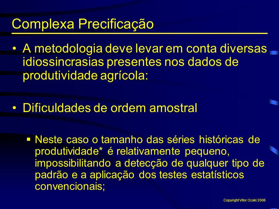 A metodologia deve levar em conta diversas idiossincrasias presentes nos dados de produtividade agrícola: Dificuldades de ordem amostral  Neste caso