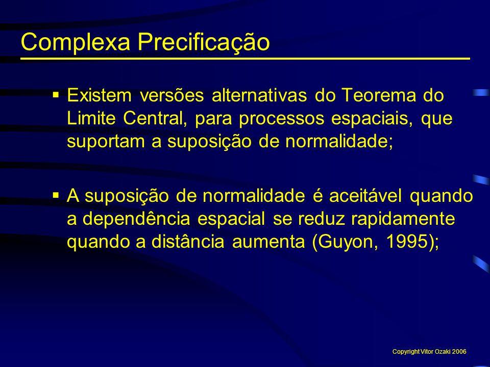  Existem versões alternativas do Teorema do Limite Central, para processos espaciais, que suportam a suposição de normalidade;  A suposição de norma