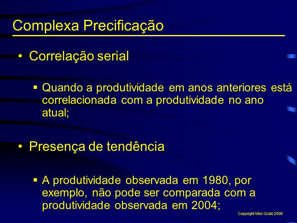 Correlação serial  Quando a produtividade em anos anteriores está correlacionada com a produtividade no ano atual; Presença de tendência  A produtiv