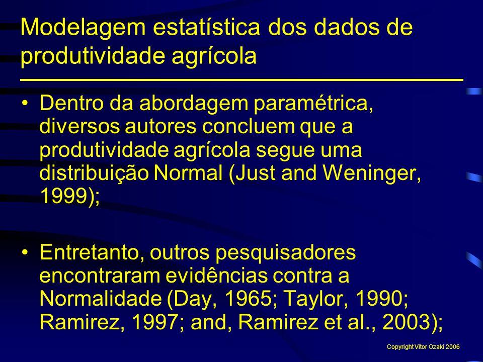 Dentro da abordagem paramétrica, diversos autores concluem que a produtividade agrícola segue uma distribuição Normal (Just and Weninger, 1999); Entre