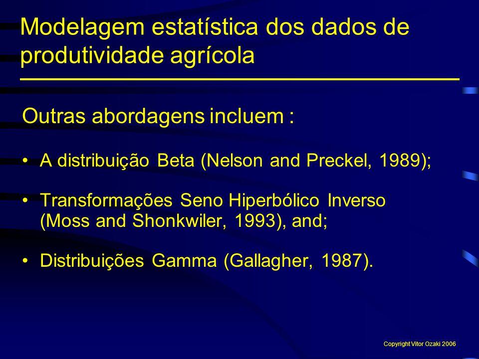 Outras abordagens incluem : A distribuição Beta (Nelson and Preckel, 1989); Transformações Seno Hiperbólico Inverso (Moss and Shonkwiler, 1993), and;