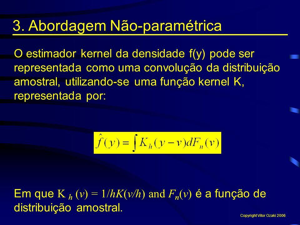 O estimador kernel da densidade f(y) pode ser representada como uma convolução da distribuição amostral, utilizando-se uma função kernel K, representa
