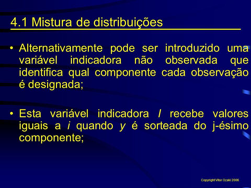 Alternativamente pode ser introduzido uma variável indicadora não observada que identifica qual componente cada observação é designada; Esta variável