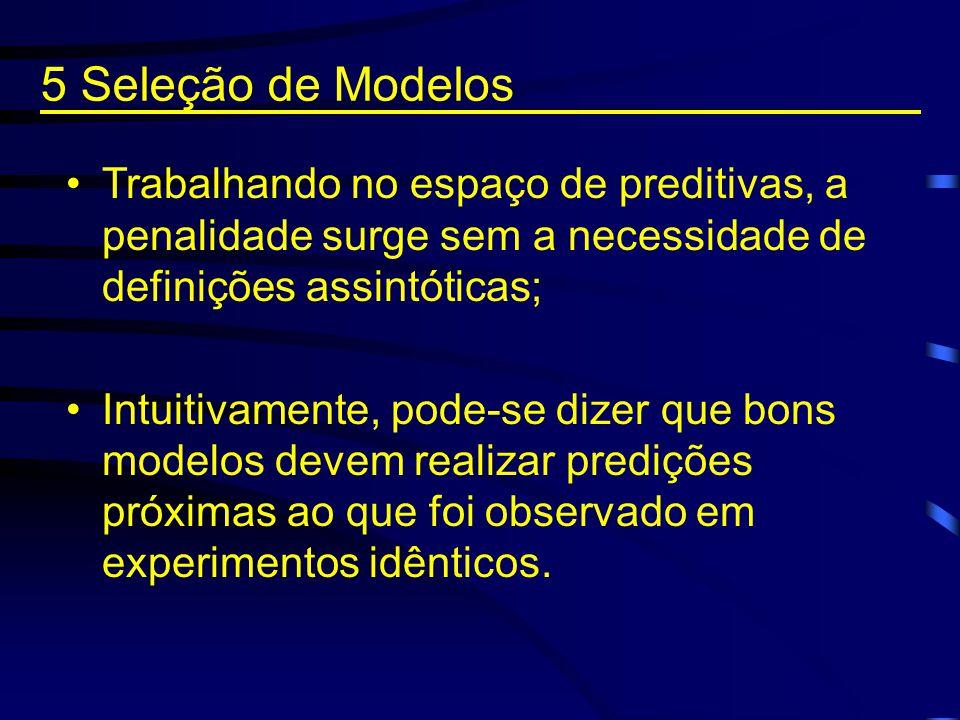 Trabalhando no espaço de preditivas, a penalidade surge sem a necessidade de definições assintóticas; Intuitivamente, pode-se dizer que bons modelos d