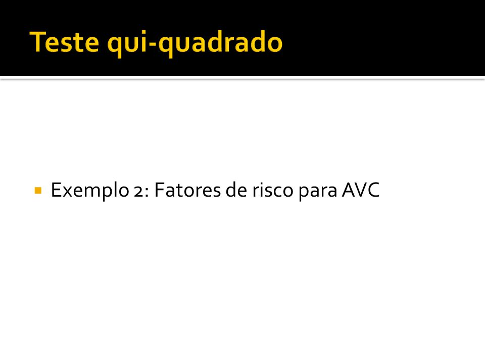  Exemplo 2: Fatores de risco para AVC
