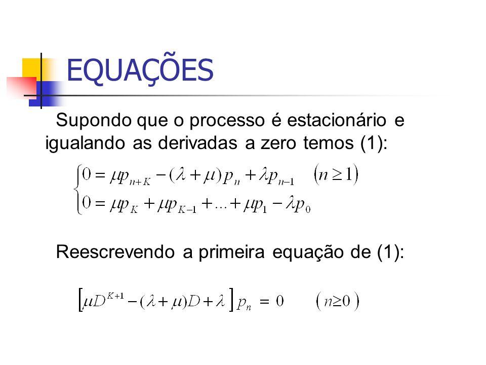 EQUAÇÕES Supondo que o processo é estacionário e igualando as derivadas a zero temos (1): Reescrevendo a primeira equação de (1):