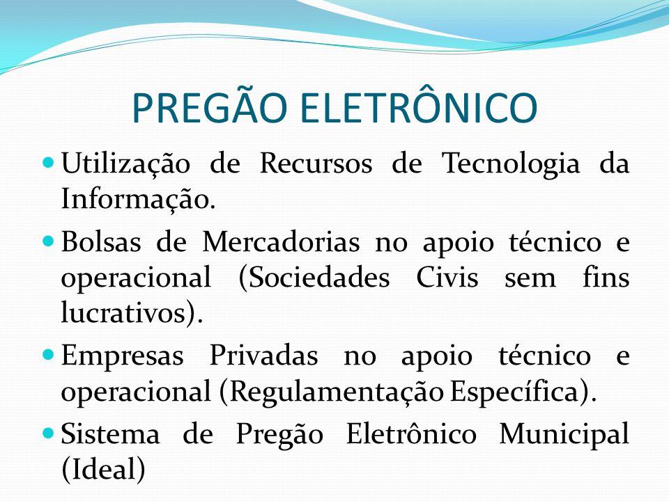 PREGÃO ELETRÔNICO Utilização de Recursos de Tecnologia da Informação. Bolsas de Mercadorias no apoio técnico e operacional (Sociedades Civis sem fins