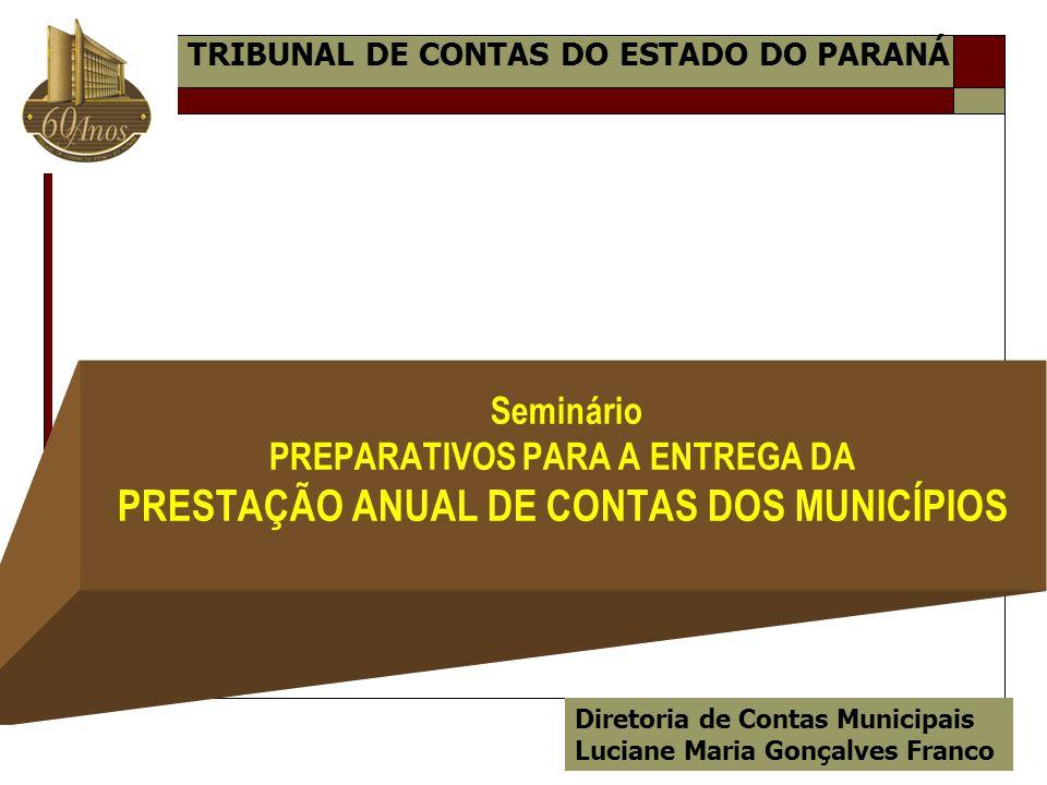 Seminário PREPARATIVOS PARA A ENTREGA DA PRESTAÇÃO ANUAL DE CONTAS DOS MUNICÍPIOS Diretoria de Contas Municipais Luciane Maria Gonçalves Franco TRIBUN