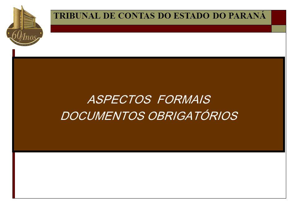 ASPECTOS FORMAIS DOCUMENTOS OBRIGATÓRIOS TRIBUNAL DE CONTAS DO ESTADO DO PARANÁ