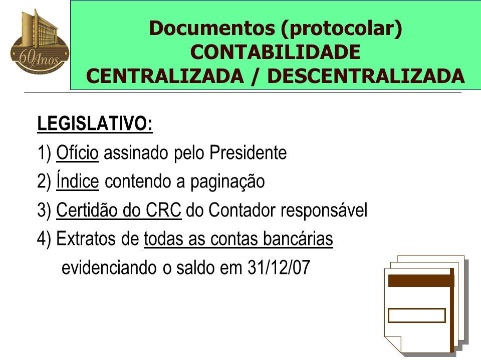 Documentos (protocolar) CONTABILIDADE CENTRALIZADA / DESCENTRALIZADA LEGISLATIVO: 1) Ofício assinado pelo Presidente 2) Índice contendo a paginação 3)