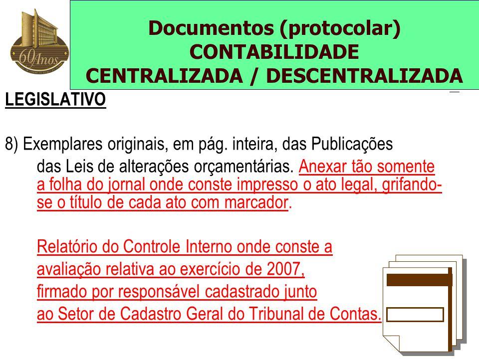 LEGISLATIVO 8) Exemplares originais, em pág. inteira, das Publicações das Leis de alterações orçamentárias. Anexar tão somente a folha do jornal onde