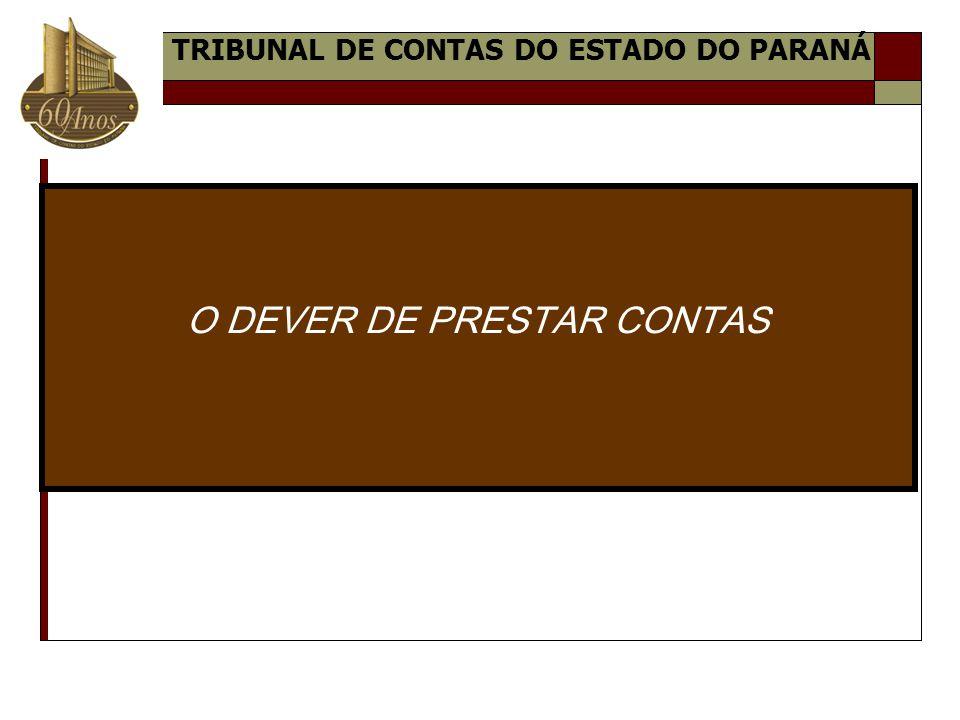 O DEVER DE PRESTAR CONTAS TRIBUNAL DE CONTAS DO ESTADO DO PARANÁ