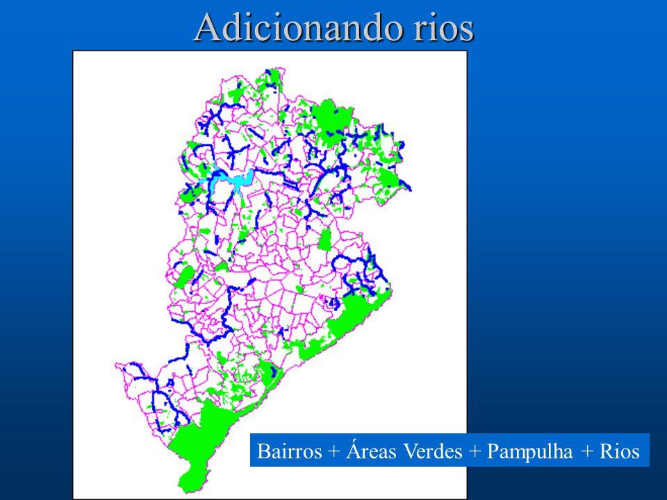 Adicionando rios Bairros + Áreas Verdes + Pampulha + Rios