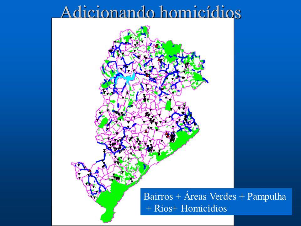 Adicionando homicídios Bairros + Áreas Verdes + Pampulha + Rios+ Homicídios