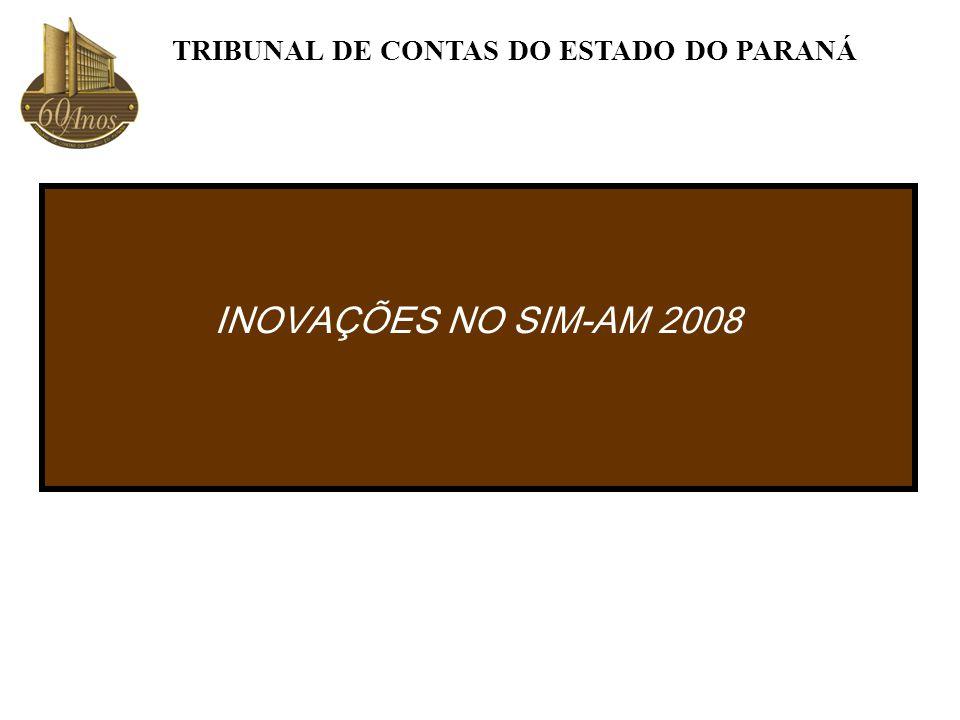 INOVAÇÕES NO SIM-AM 2008 TRIBUNAL DE CONTAS DO ESTADO DO PARANÁ