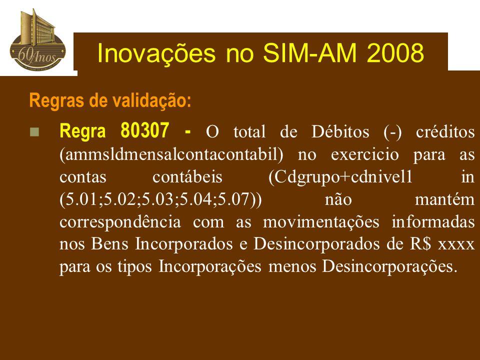 Regras de validação: Regra 80307 - O total de Débitos (-) créditos (ammsldmensalcontacontabil) no exercicio para as contas contábeis (Cdgrupo+cdnivel1 in (5.01;5.02;5.03;5.04;5.07)) não mantém correspondência com as movimentações informadas nos Bens Incorporados e Desincorporados de R$ xxxx para os tipos Incorporações menos Desincorporações.