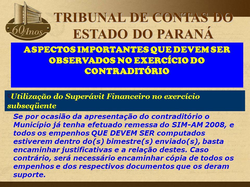 ASPECTOS IMPORTANTES QUE DEVEM SER OBSERVADOS NO EXERCÍCIO DO CONTRADITÓRIO Se por ocasião da apresentação do contraditório o Município já tenha efetu